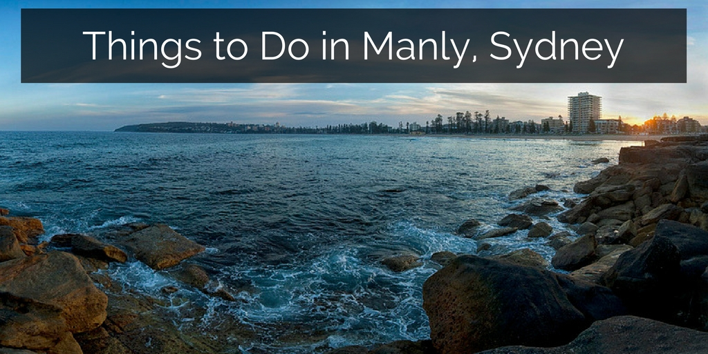 Things to Do in Manly Sydney